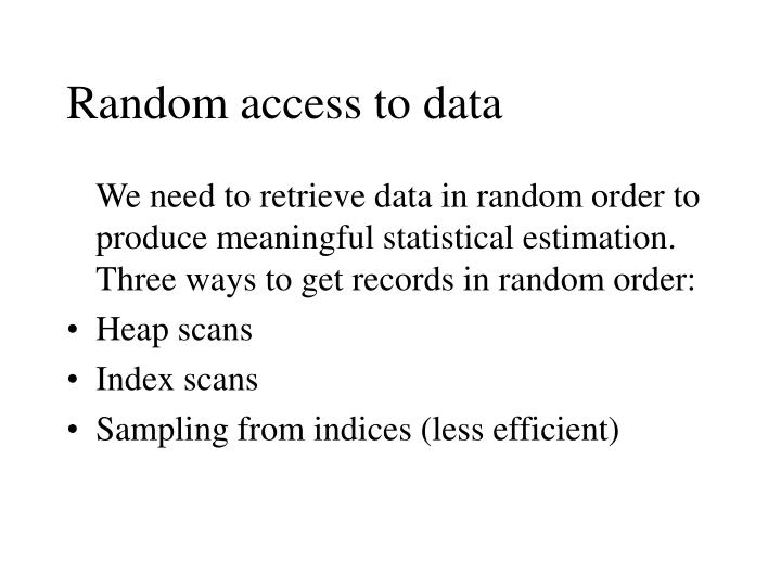 Random access to data