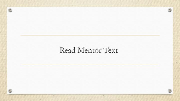 Read Mentor Text