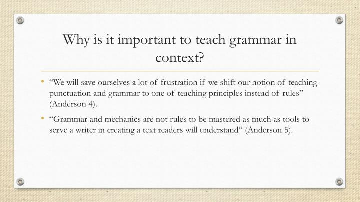 Why is it important to teach grammar in context?