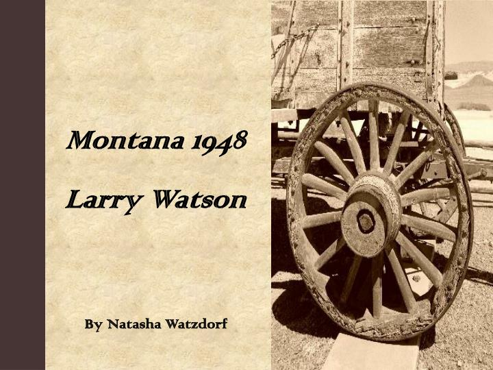 montana 1948 essay example Montana 1948 is a story of debauchery and the abuse of power it is also a story of great courage and decency ' do you agree montana 1948 is.