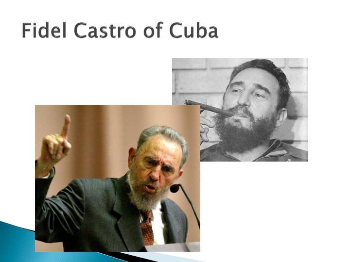 Fidel Castro of Cuba