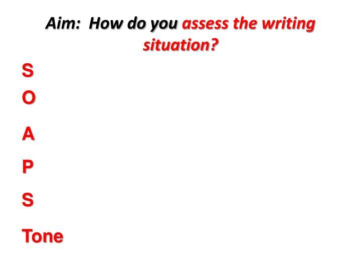 Aim:  How do you