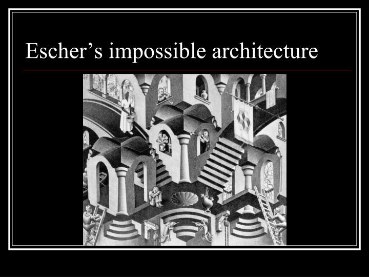 Escher's impossible architecture