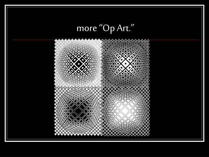 """more """"Op Art."""""""