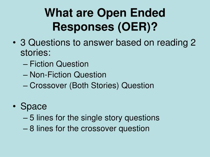 What are Open Ended Responses (OER)?