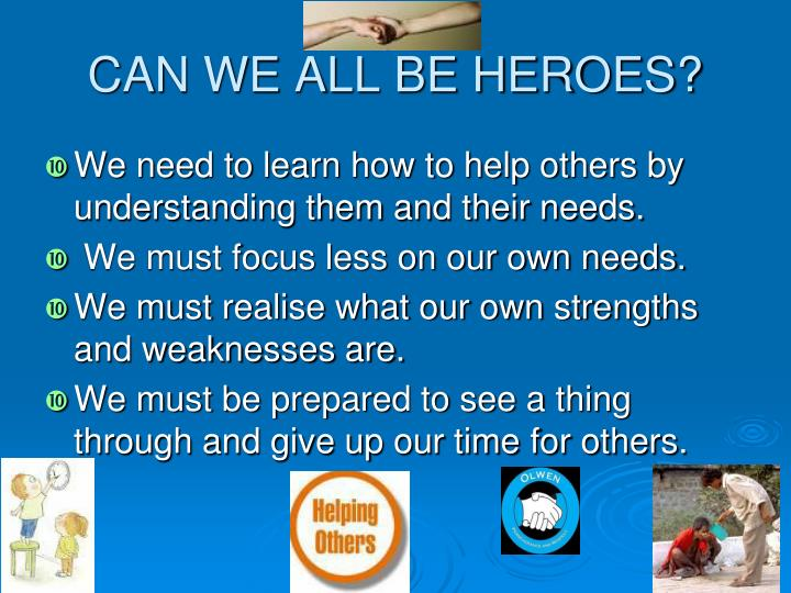 CAN WE ALL BE HEROES?