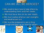 can we all be heroes1