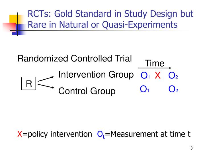 Rcts gold standard in study design but rare in natural or quasi experiments