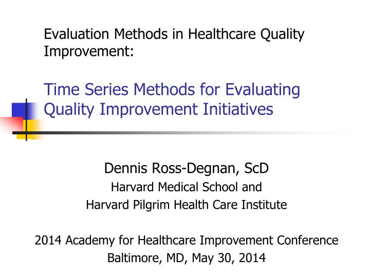 Evaluation Methods in Healthcare Quality
