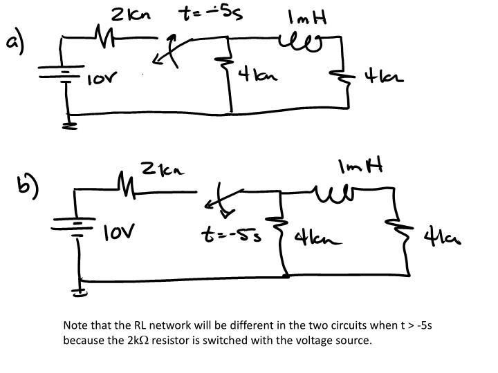 Note that the RL network will be different in the two circuits when t > -5s because the 2k
