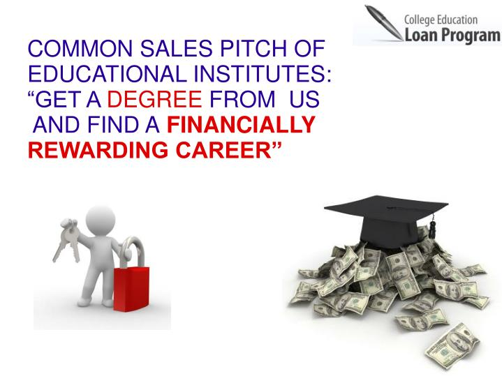 "COMMON SALES PITCH OF EDUCATIONAL INSTITUTES: ""GET A"