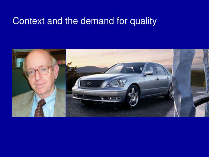 Context and the demand for quality