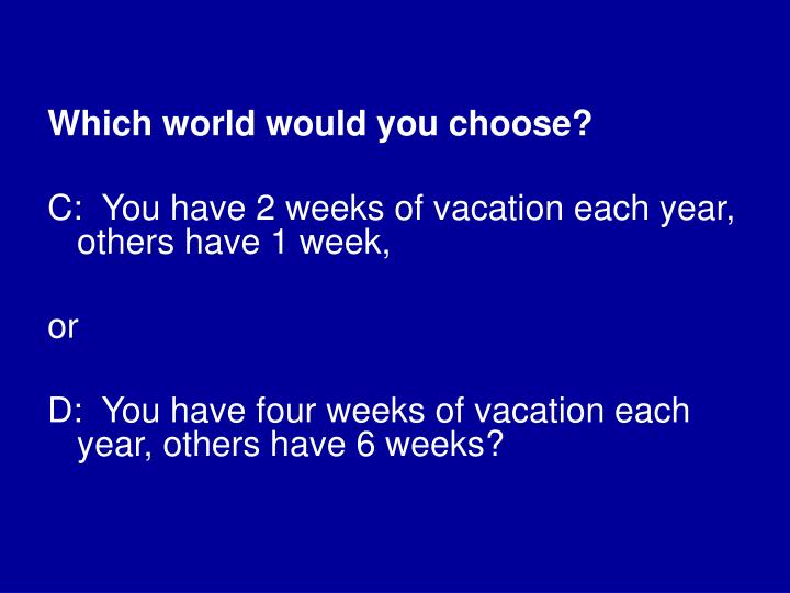 Which world would you choose?