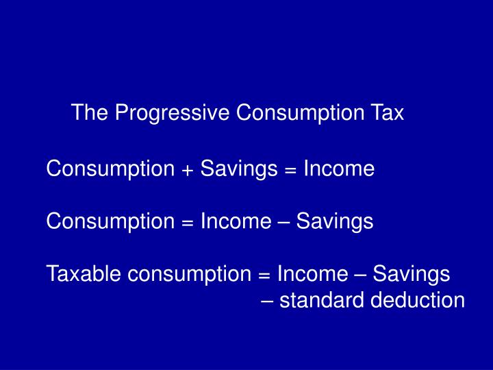 The Progressive Consumption Tax