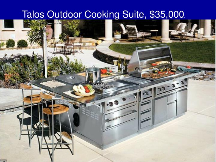 Talos Outdoor Cooking Suite, $35,000