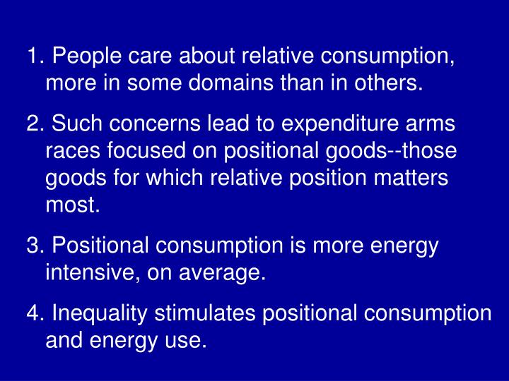 People care about relative consumption, more in some domains than in others.