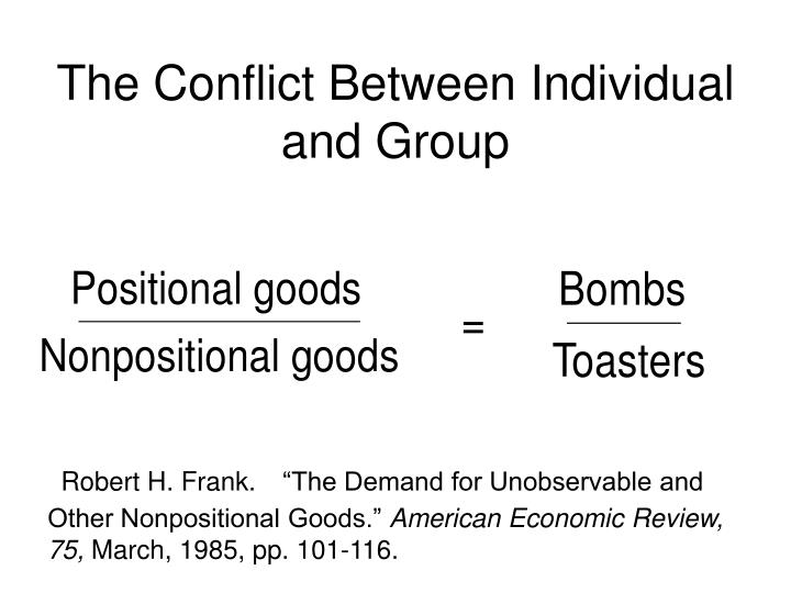 The Conflict Between Individual and Group