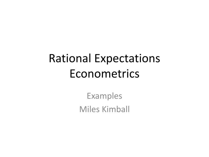 Rational expectations econometrics