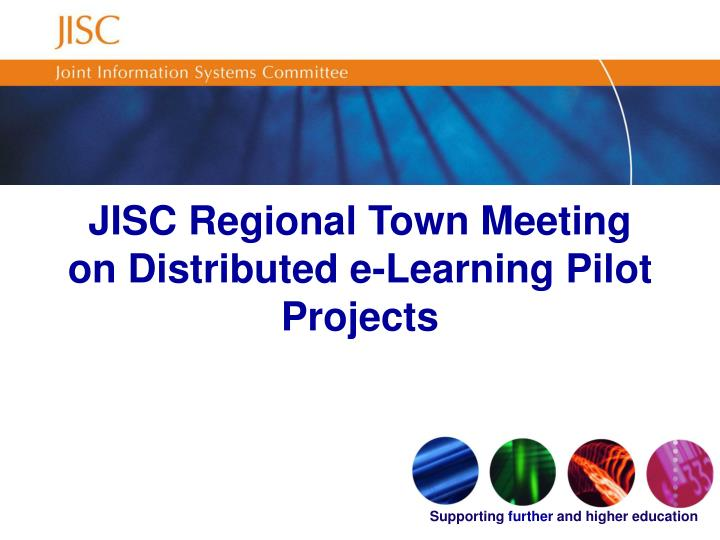 Jisc regional town meeting on distributed e learning pilot projects