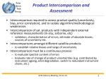 product intercomparison and assessment