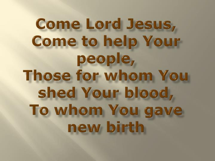 Come Lord Jesus,