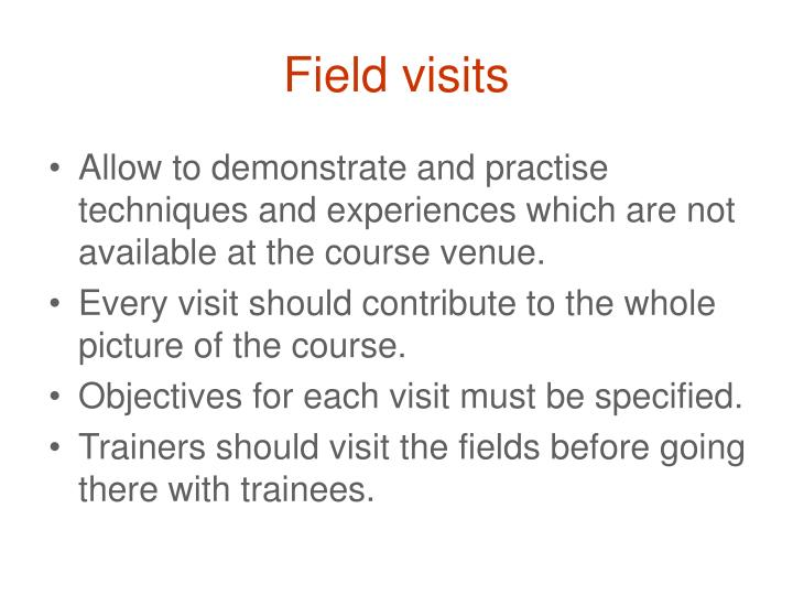 Field visits