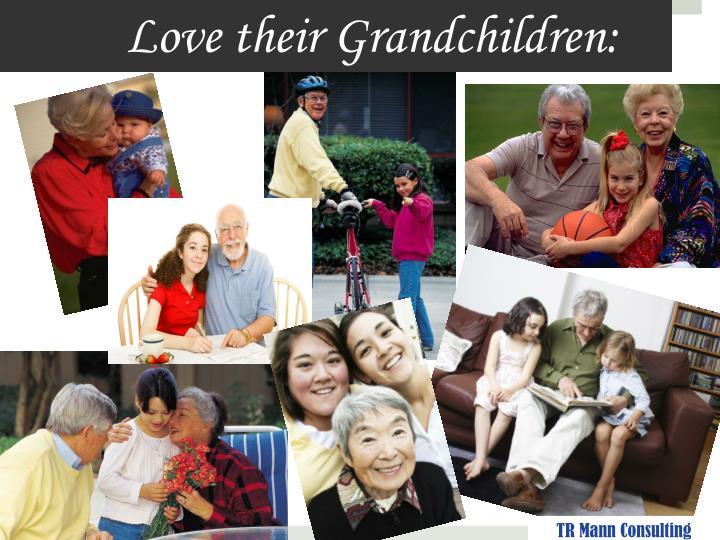 Love their Grandchildren: