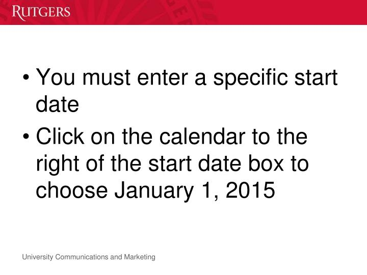 You must enter a specific start date