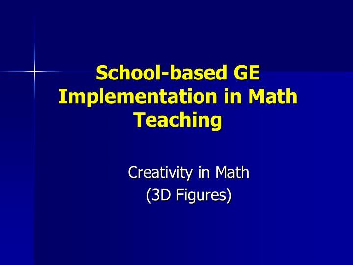 School-based GE Implementation in Math Teaching