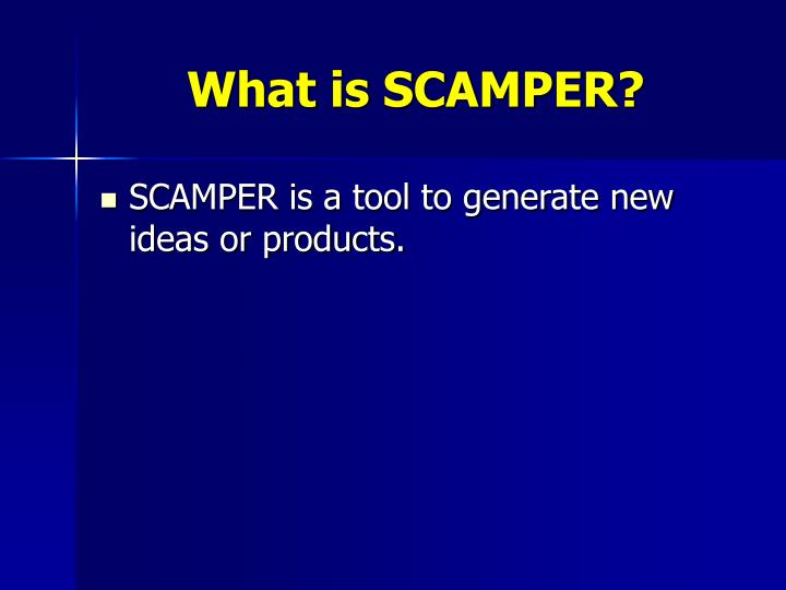 What is SCAMPER?