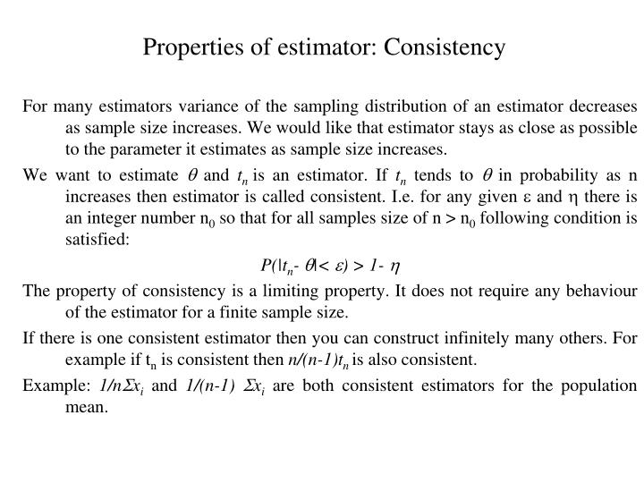 Properties of estimator: Consistency