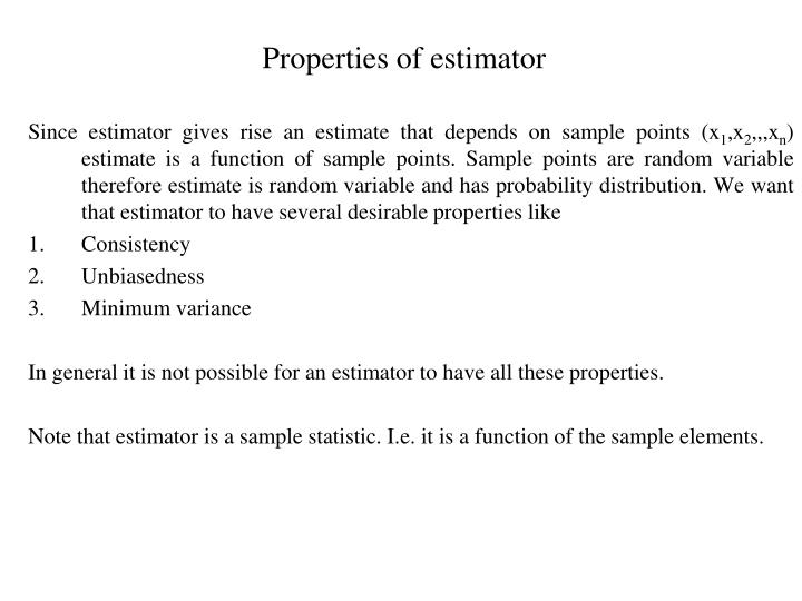 Properties of estimator