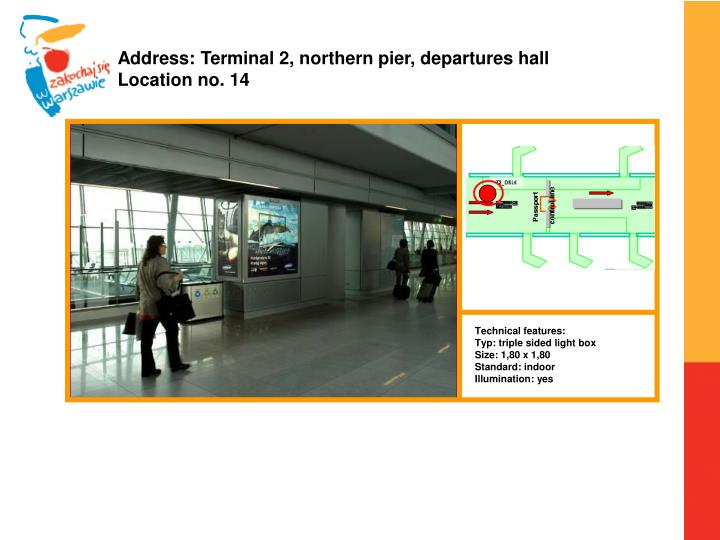 Address: Terminal 2, northern pier, departures hall