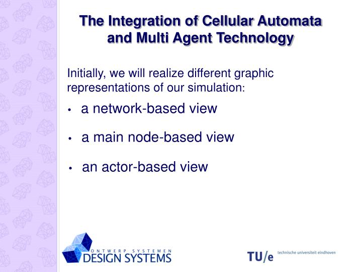 The Integration of Cellular Automata and Multi Agent Technology