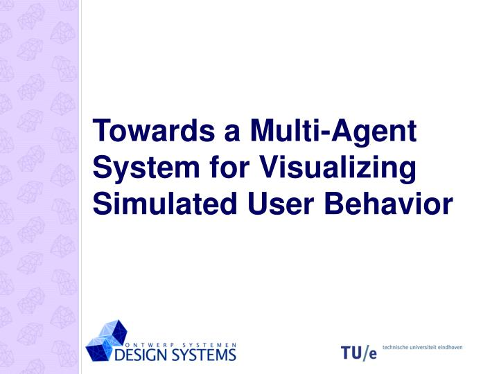 Towards a Multi-Agent System for Visualizing Simulated User Behavior