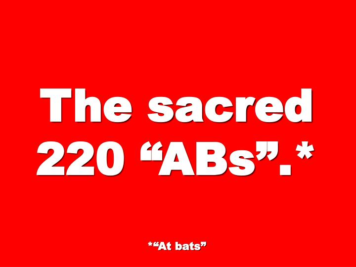 "The sacred 220 ""ABs"".*"
