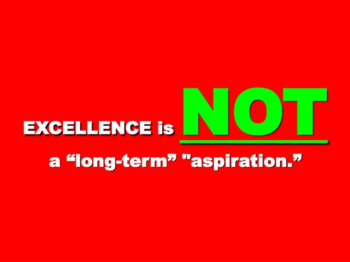 EXCELLENCE is