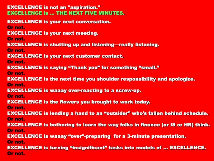 "EXCELLENCE is not an ""aspiration."""