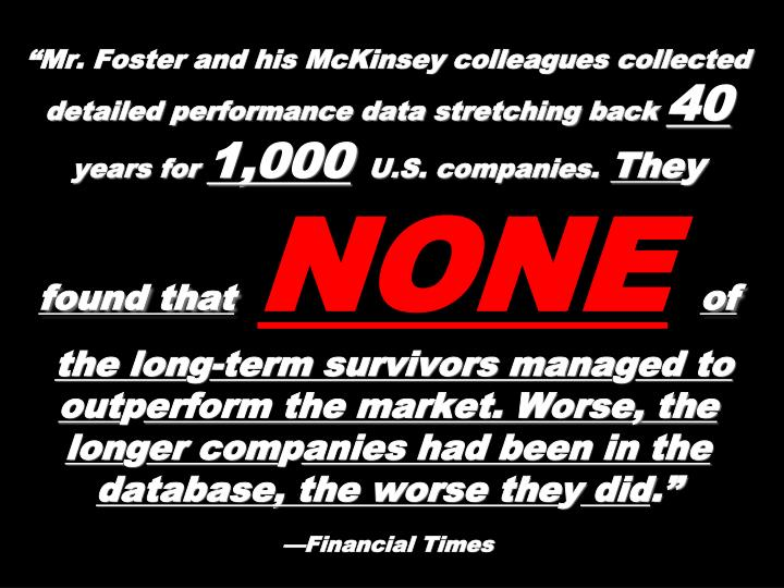 """Mr. Foster and his McKinsey colleagues collected detailed performance data stretching back"