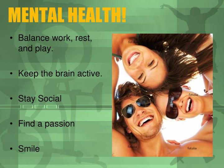 MENTAL HEALTH!