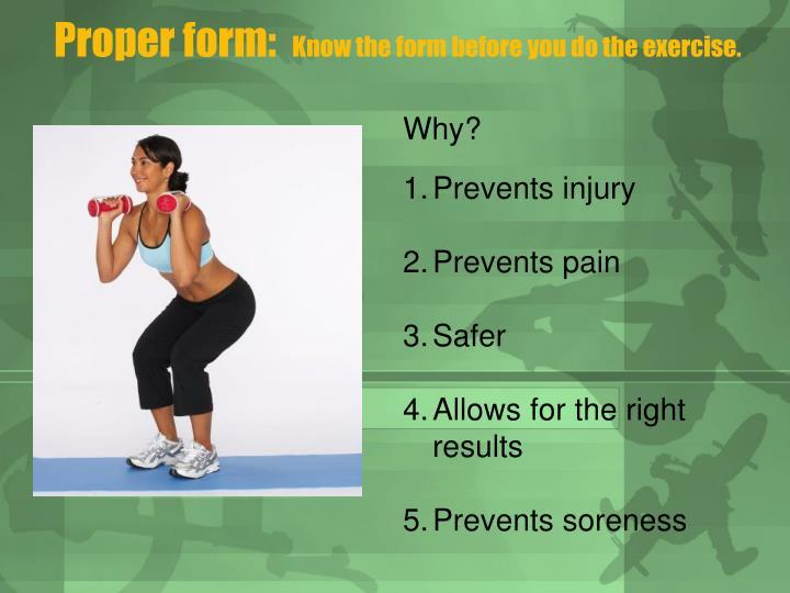 Proper form: