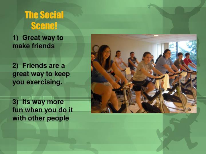 The Social Scene!