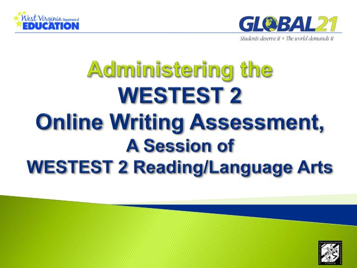 Administering the westest 2 online writing assessment a session of westest 2 reading language arts