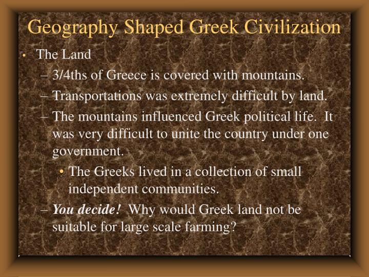 Geography Shaped Greek Civilization