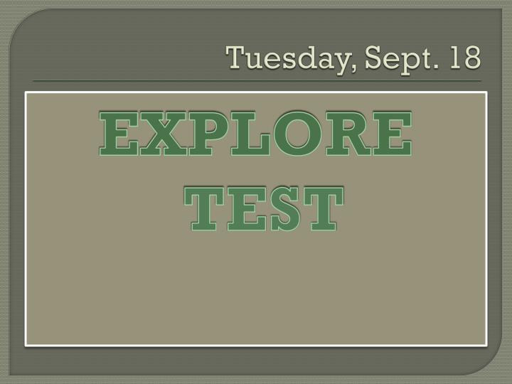 Tuesday, Sept. 18