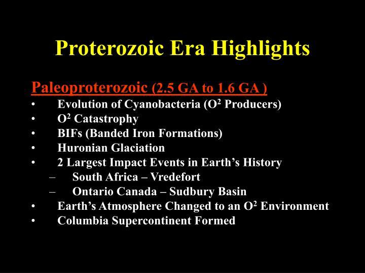 Proterozoic Era Highlights