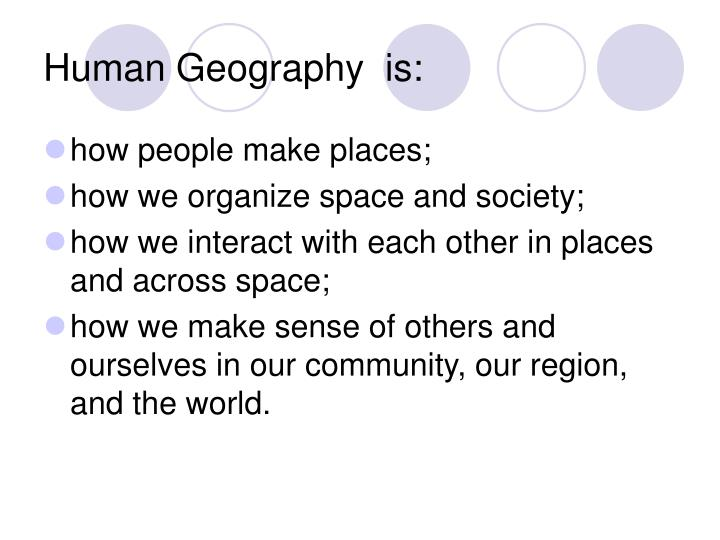 Human Geography  is: