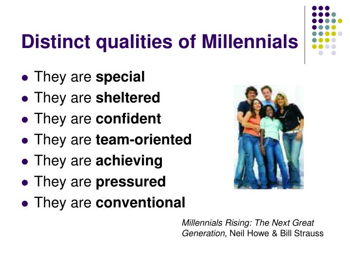 Distinct qualities of Millennials