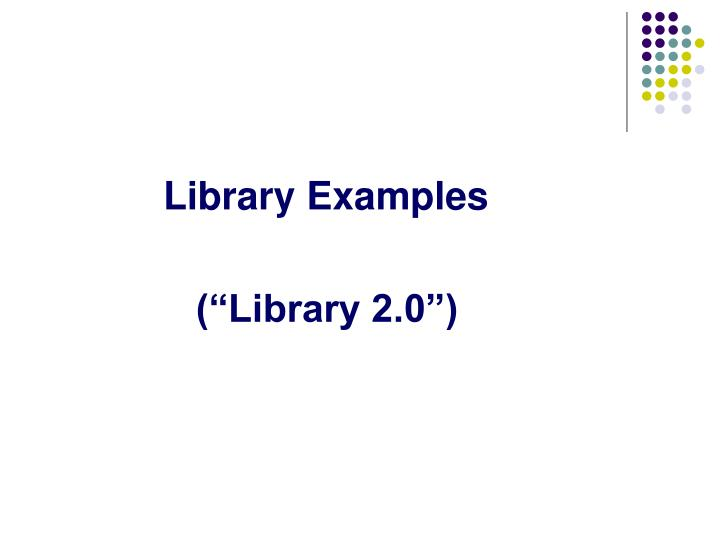 Library Examples
