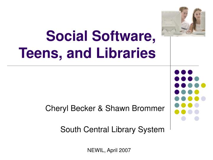 Social software teens and libraries